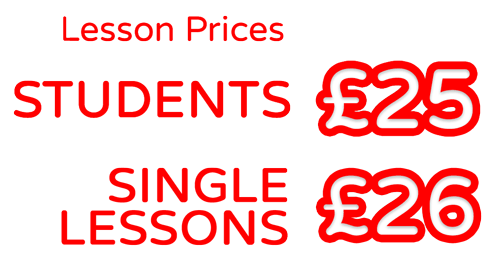 Lesson Prices SINGLE LESSONS. £26 STUDENTS.£25